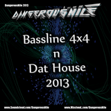 Bassline 4x4 n Dat House Mix Febuary 2013