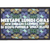 MIXTAPE LUNDI GRAS  - NEW ORLEANS CARNIVAL 2019 - DJ DOUG FUNNIE & SPACE BLAKE