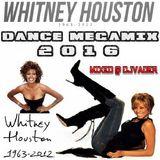 Whitney Houston - Dance Megamix 2016