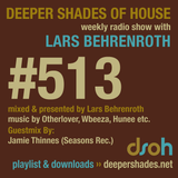 Deeper Shades Of House #513 w/ exclusive guest mix by JAMIE THINNES
