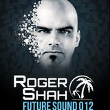 Future Sound 012 :: Roger Shah