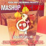 Black Skull Recordings Presents #006 Mashup Epic Drop