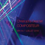 Christophe Desmet - COMPOSITEUR MIX DU 7 JUILLET 2018