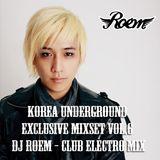 Korea Underground Exclusive Mixset Vol.6 DJ Roem - Live DJ set