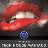 Tech House Maniacs Session 03
