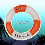 Acid Fredy - Music Rescue Julio 2015