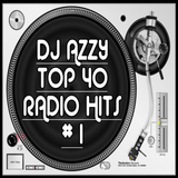 Dj Azzy - Top 40 Radio Hits #1