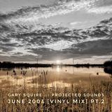 Projected Sounds - June 2003 [Vinyl Mix] Pt.2