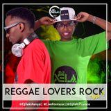 [@DjXelaKenya] Reggae Lovers Rock - Dj Xela