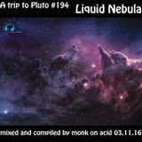 A Trip to Pluto #194 - Liquid Nebula
