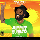 BRIAN JAMMIN' REGGAE SUNDAYS - NATIVES LIVE PLAYS