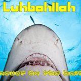 Luhbahllah-Never be the bait[setlist]