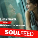 Ritual of Recovery by Elena Brower (spoken word poem)