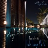 Long Pool Sessions (Late Lounge) Vol. 6
