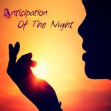 Anticipation Of The Night 14