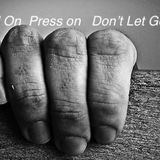 Hold On Press On Don't Let Go - Audio