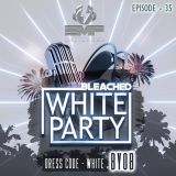 BLEACHED WHITE PARTY - ISHAN PROMO MIX (EP 35)