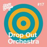 SlothBoogie Guestmix #017 - Drop Out Orchestra