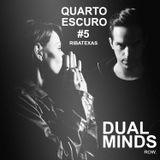 Ribatexas // Quarto Escuro # 5 - Dual Minds