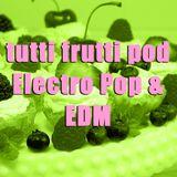 Episodio 2: Electro Pop & EDM Tutti Frutti