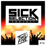 SICKselection #16 [Mixed by TwoFine]