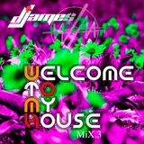 Welcome To My House Mix.3