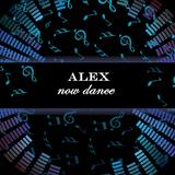 ALEX - NOW DANCE