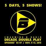 SWARMING B RADIO 2015:  Episode 96 (Decade Double Play / The 1990's)