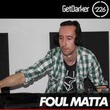 Foul Matta - GetDarker Podcast 226