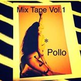 Mix Tape Vol. 1  - POLLO