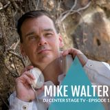 DJ Center Stage TV - Episode 1 with Mike Walter