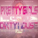Pretty Girls Love Dirty House 2.0 by The Dark Art Project (Papote & Kasper Burnstein)