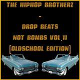 DJ DA DREAM & DJ CRUNKSTAR - DROP BEATS NOT BOMBS VOL.11 [OLDSCHOOL EDITION]