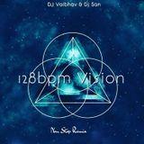 Dj Vaibhav & Dj San - 128 Bpm Vision [2017]