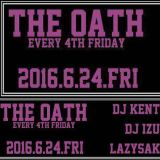 2016.6.24.FRI THE OATH DJ IZU Part 2
