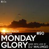 Monday Glory #90