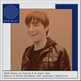BAR Radio w/ Danny E & Sierk Zee - 2nd March 2018