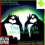 the rough -EDM DNB Live Mix- beta