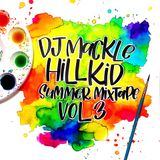 DJ Mackle Hill Kid Mixtape Volume 3