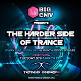 THE HARDER SIDE OF TRANCE WITH BIG CMV 001