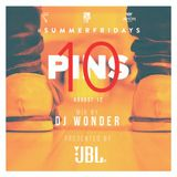 DJ Wonder - #SUMMERFRIDAYS - 10 Pins 2016