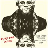 DJTJ The King Early Winter Whirlwind Mix