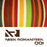 Neek Romanteek Podcast 001