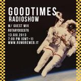Good Times Radio Show n. 40 Guestmix: RotaryDisco76