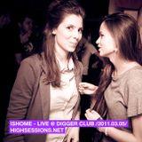 Ishome - Live @ Digger Club /2011.03.05/