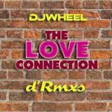 The LOVE Connection (d' Rmxs)