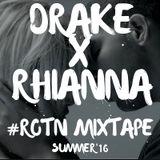 Drake X Rihanna #ROTN #Sundayfunday mixtape