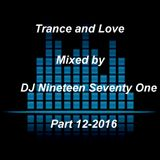 Trance and Love Mixed by DJ Nineteen Seventy One Part 12-2016