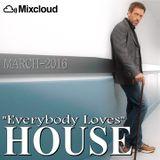 Everybody Loves House 2016-03