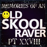 Memories Of An Oldskool Raver Pt XXVIII